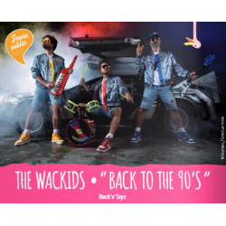 "THE WACKIDS ""Back to the 90's"" - Rock'n'Toys"